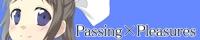 Passing×Pleasures
